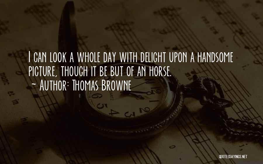 Thomas Browne Quotes 1542268