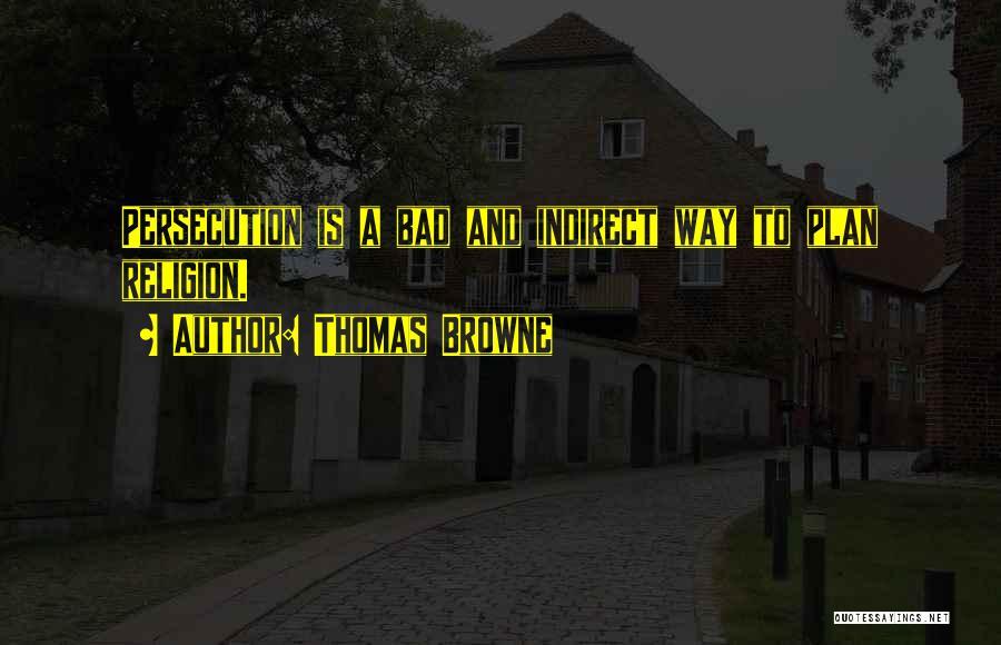 Thomas Browne Quotes 1608859