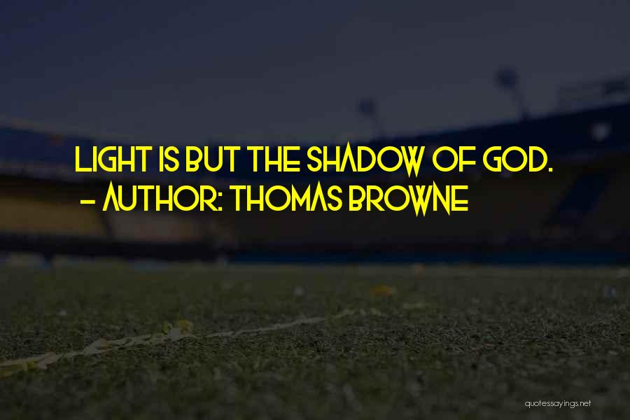 Thomas Browne Quotes 260399
