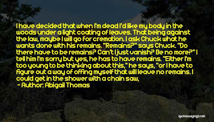Thomas D'aquino Quotes By Abigail Thomas
