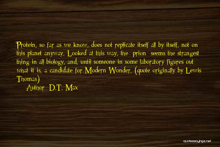 Thomas D'aquino Quotes By D.T. Max