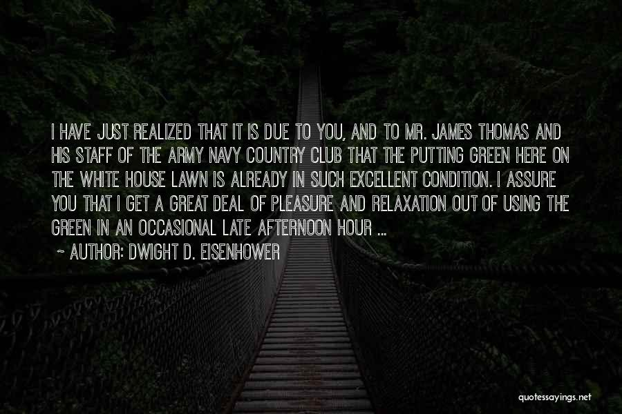 Thomas D'aquino Quotes By Dwight D. Eisenhower