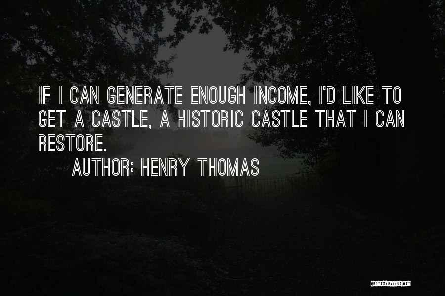 Thomas D'aquino Quotes By Henry Thomas