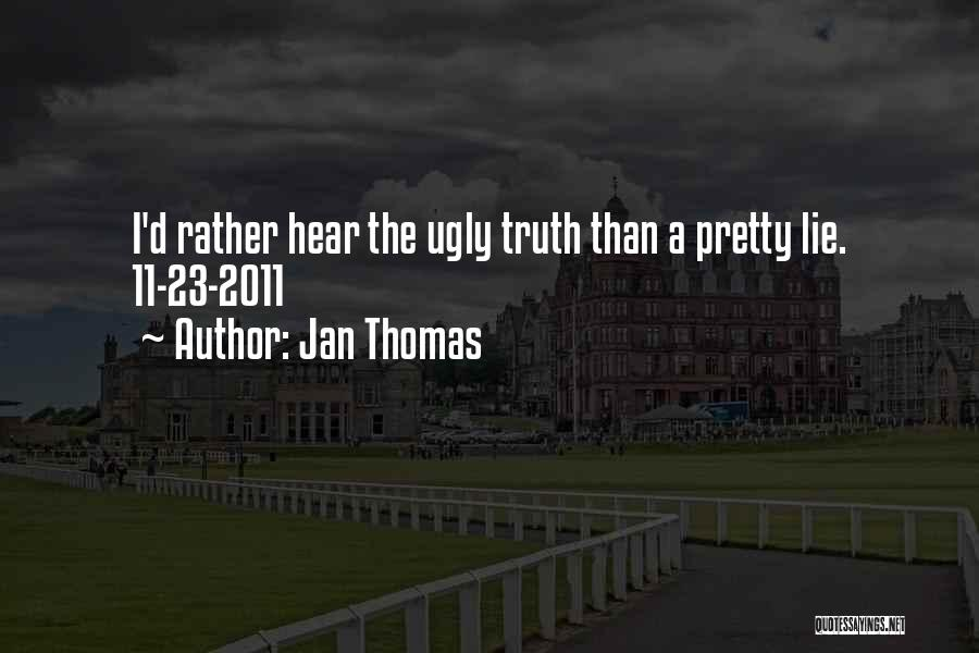 Thomas D'aquino Quotes By Jan Thomas