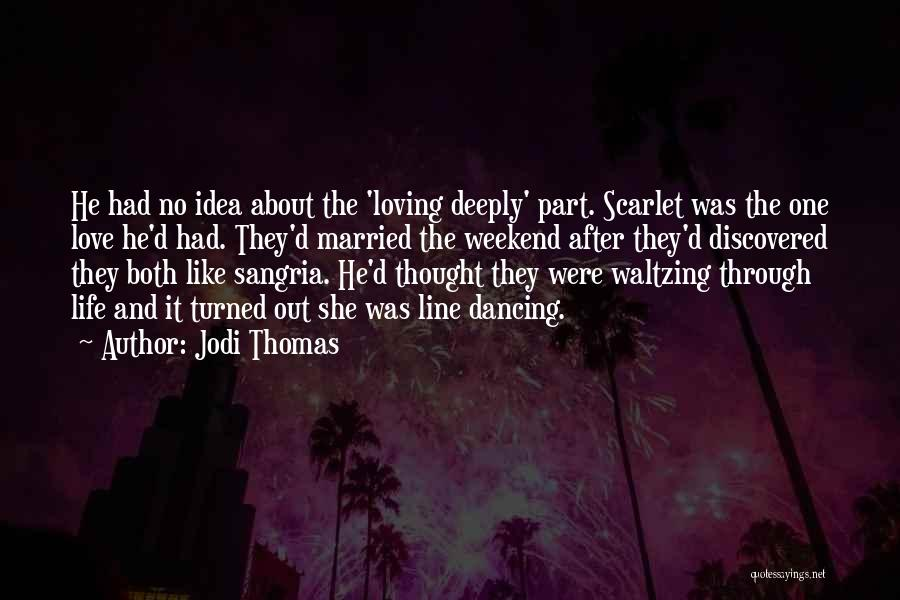 Thomas D'aquino Quotes By Jodi Thomas