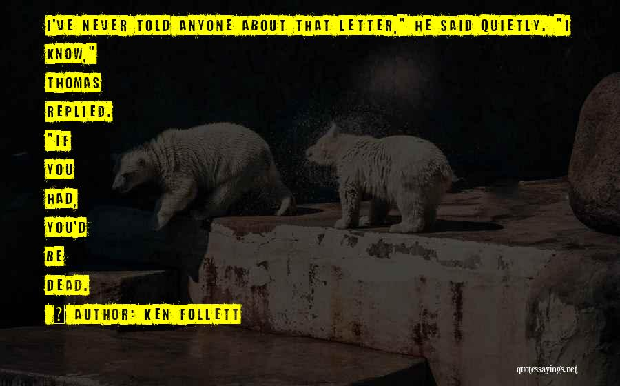 Thomas D'aquino Quotes By Ken Follett