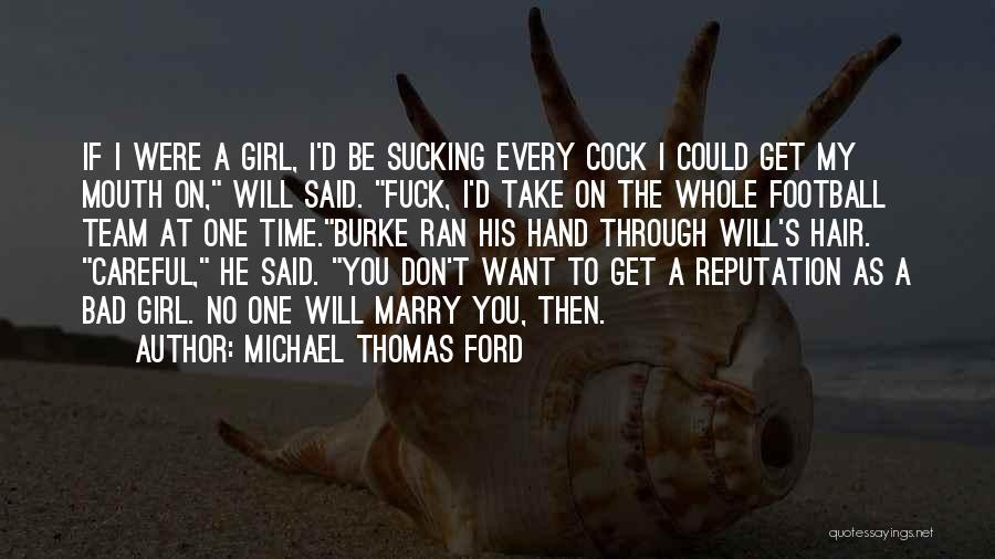 Thomas D'aquino Quotes By Michael Thomas Ford