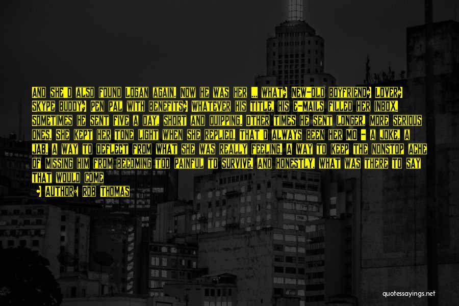 Thomas D'aquino Quotes By Rob Thomas