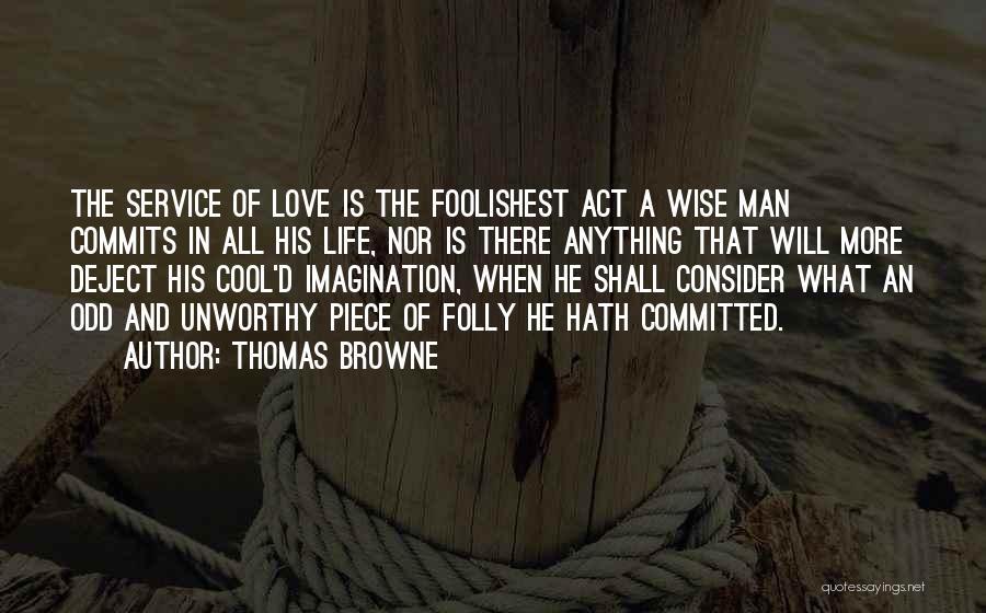 Thomas D'aquino Quotes By Thomas Browne