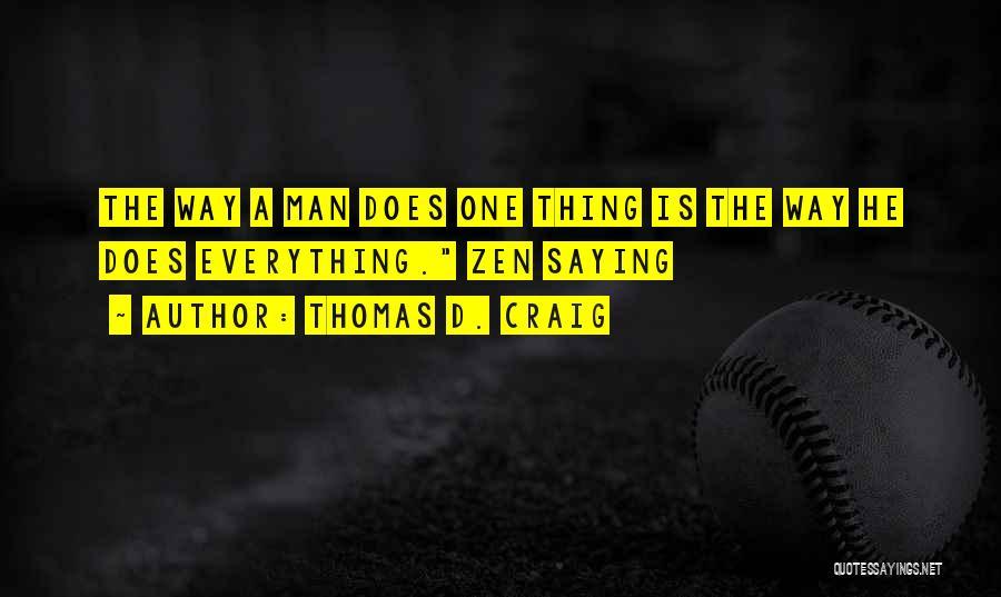 Thomas D'aquino Quotes By Thomas D. Craig