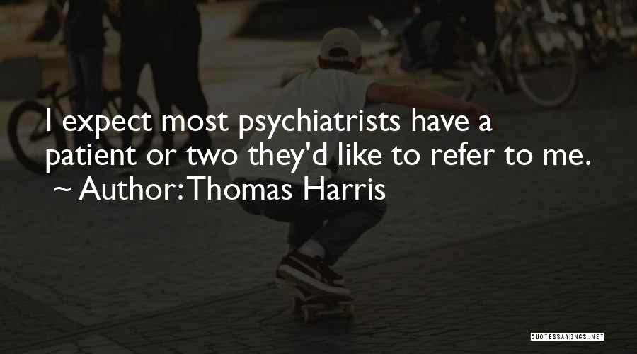 Thomas D'aquino Quotes By Thomas Harris