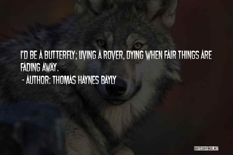 Thomas D'aquino Quotes By Thomas Haynes Bayly