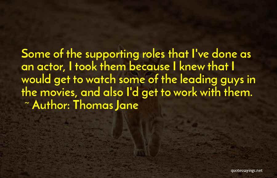 Thomas D'aquino Quotes By Thomas Jane