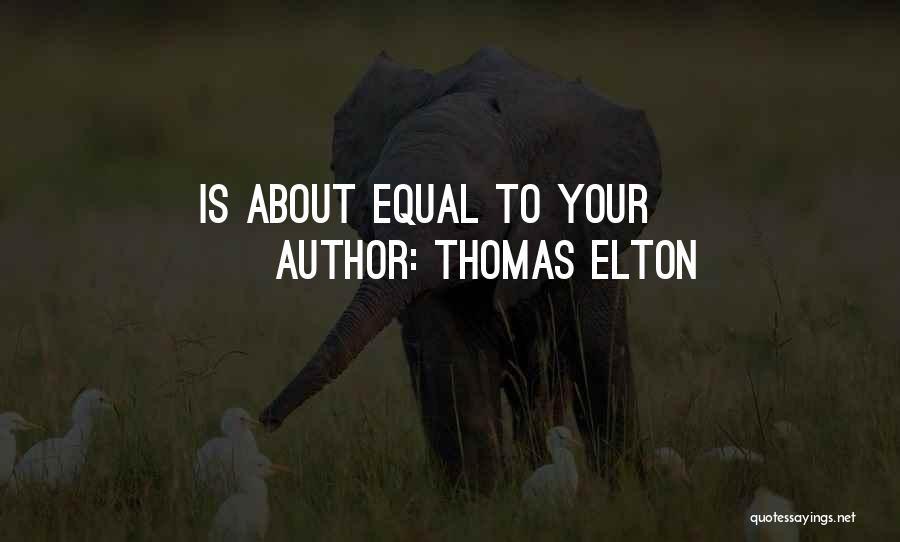 Thomas Elton Quotes 1881181