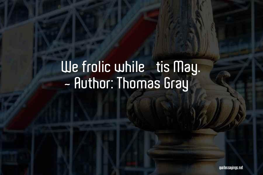 Thomas Gray Quotes 1652647