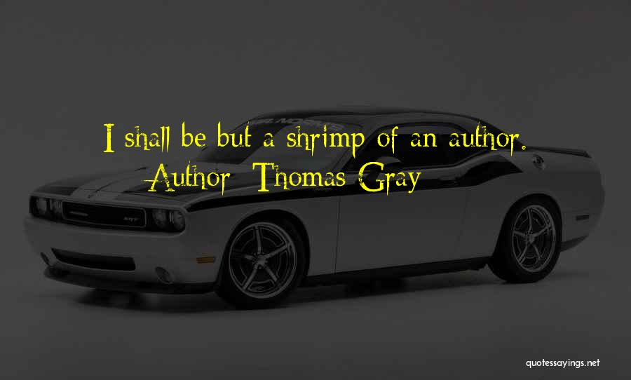 Thomas Gray Quotes 342706