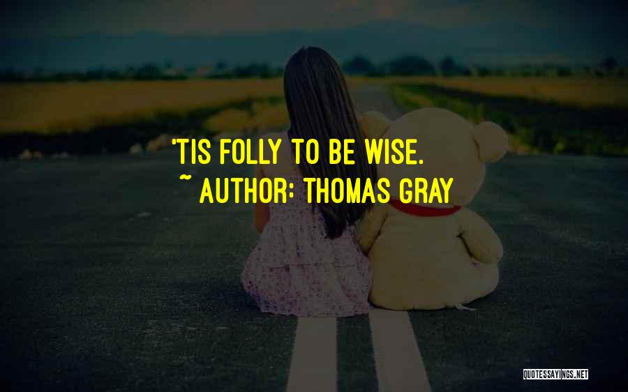 Thomas Gray Quotes 931032