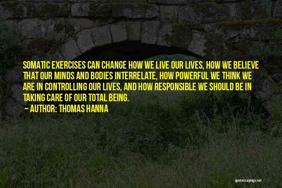Thomas Hanna Quotes 1201813