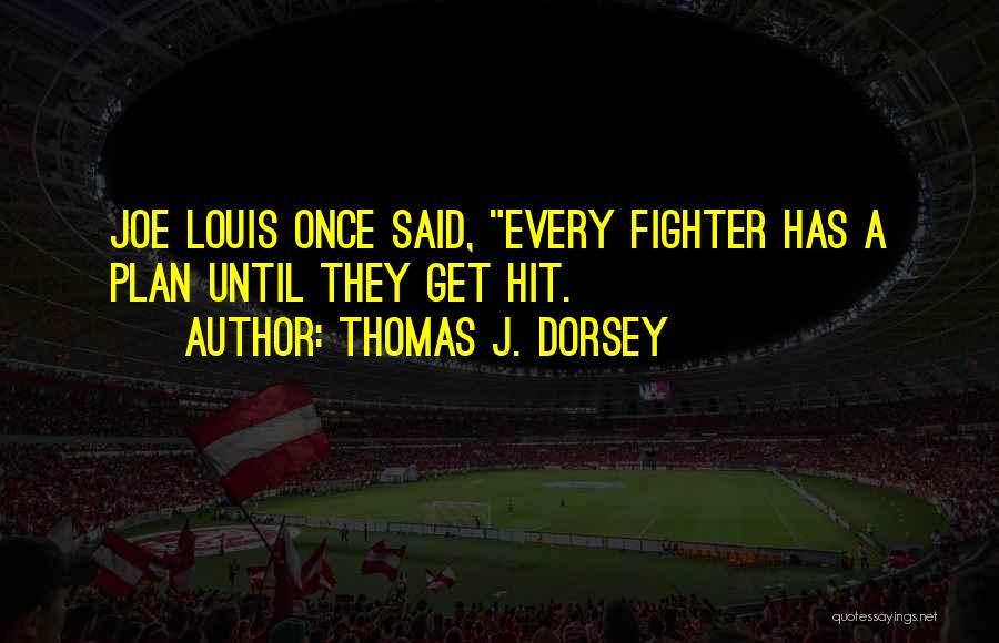 Thomas J. Dorsey Quotes 1371427
