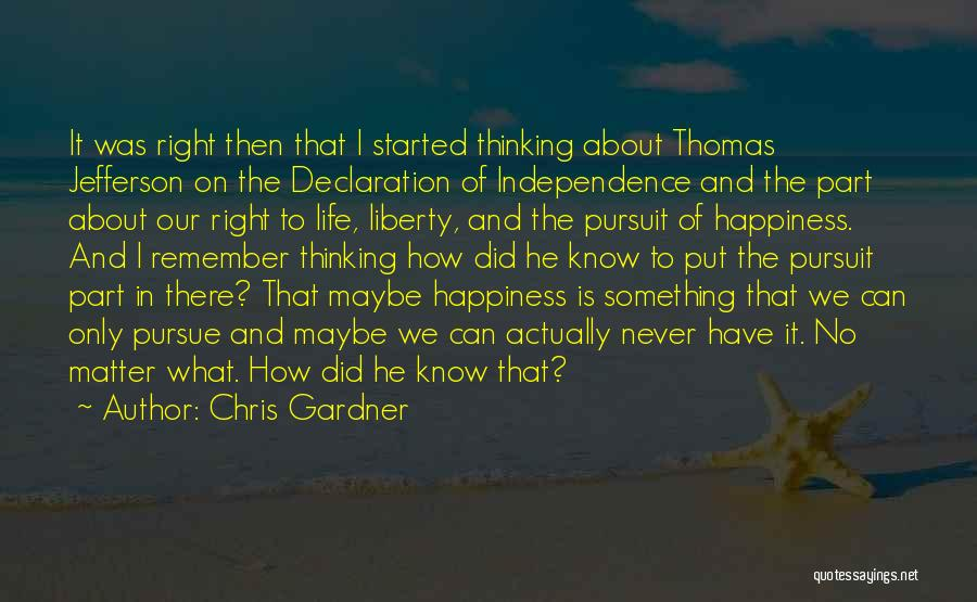 Thomas Jefferson Declaration Quotes By Chris Gardner