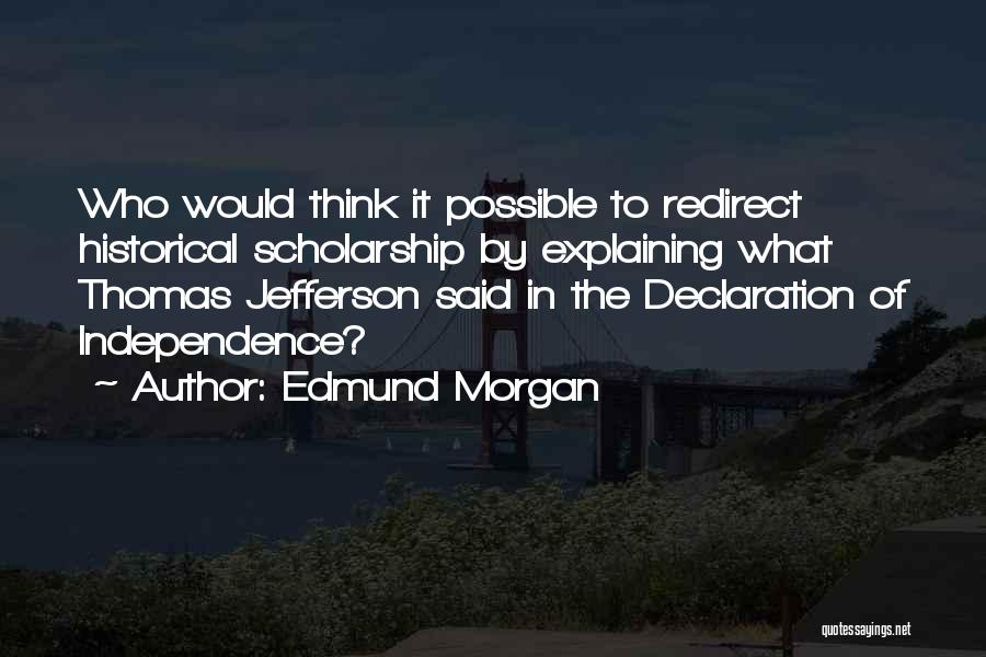 Thomas Jefferson Declaration Quotes By Edmund Morgan