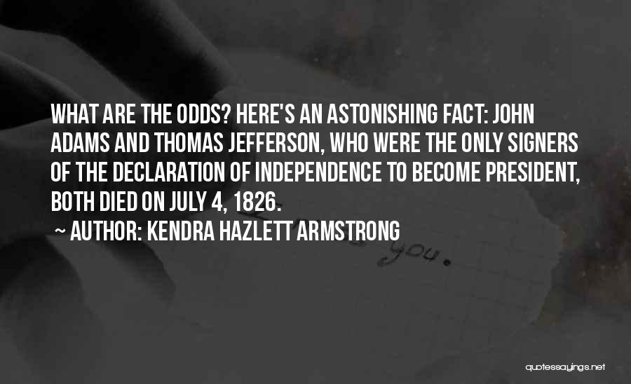 Thomas Jefferson Declaration Quotes By Kendra Hazlett Armstrong