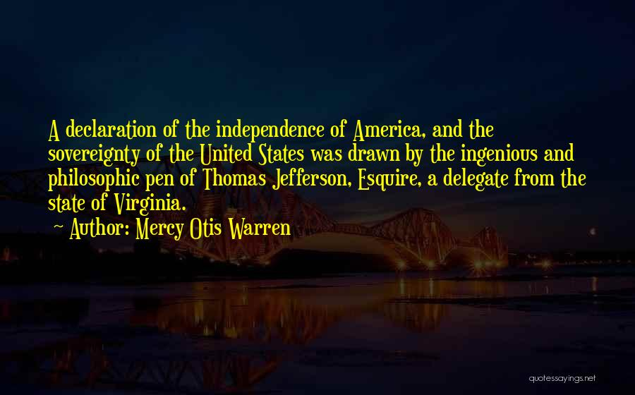 Thomas Jefferson Declaration Quotes By Mercy Otis Warren