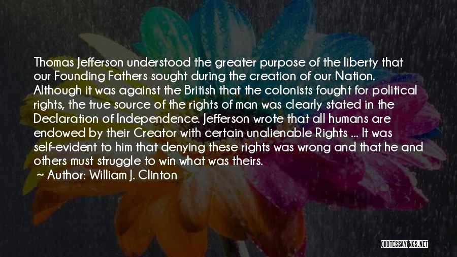 Thomas Jefferson Declaration Quotes By William J. Clinton