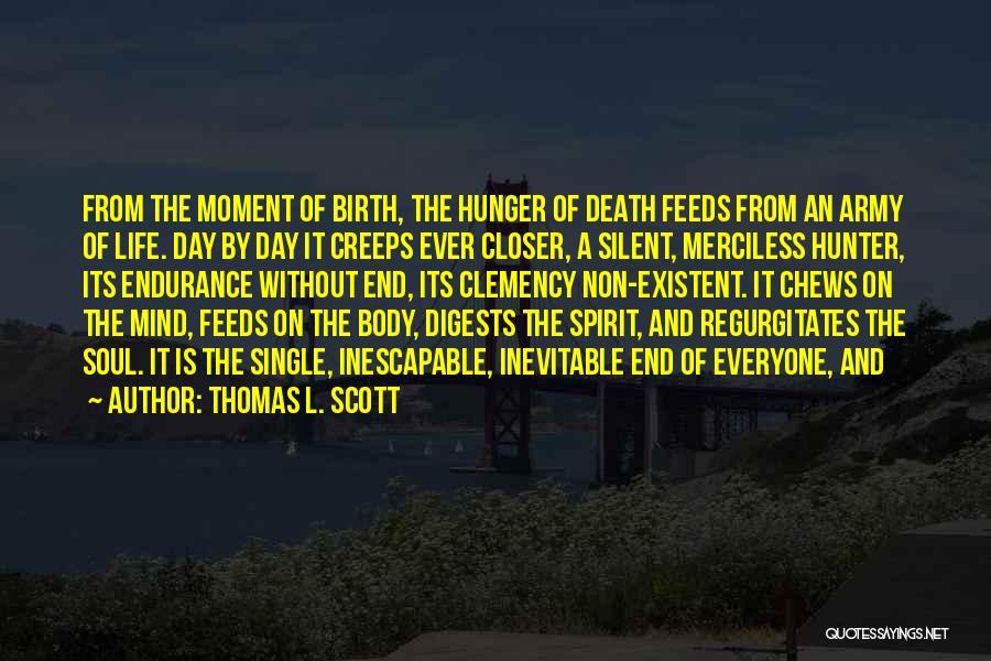 Thomas L. Scott Quotes 877201