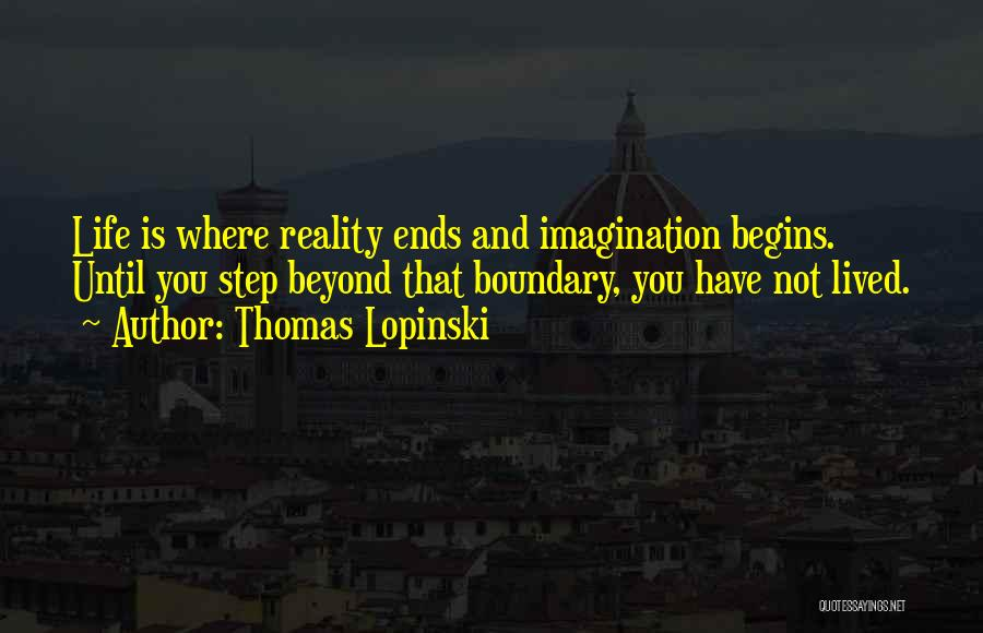 Thomas Lopinski Quotes 1497741
