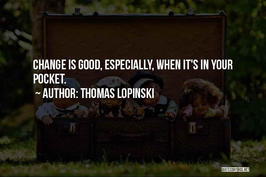 Thomas Lopinski Quotes 944534