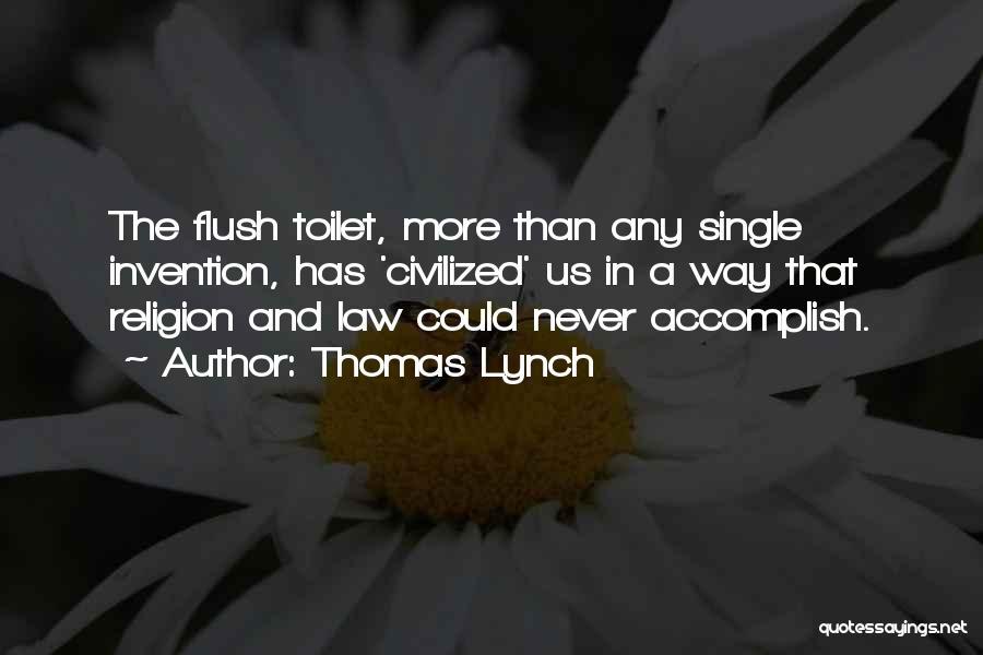 Thomas Lynch Quotes 1048382