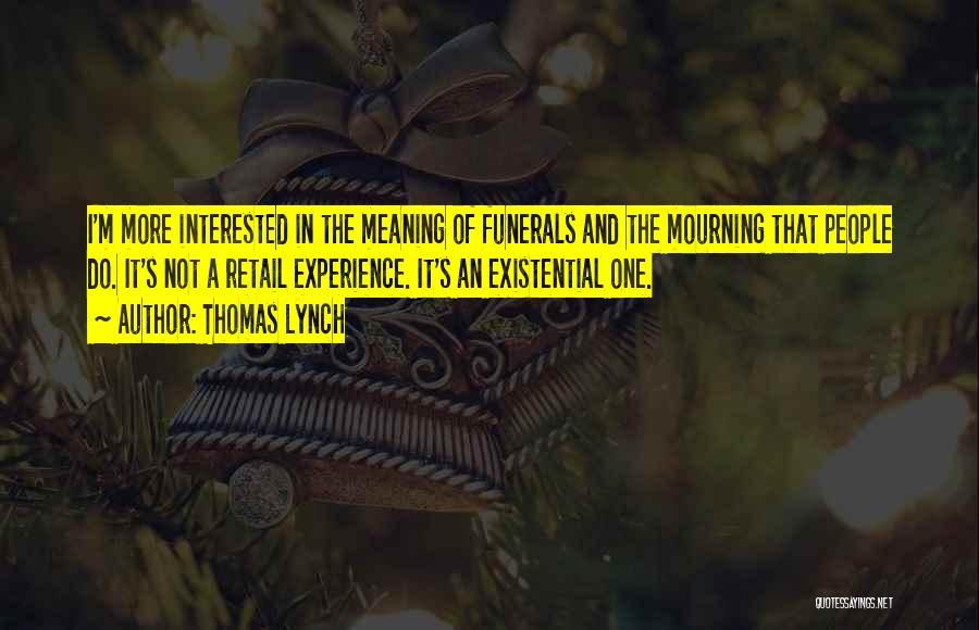 Thomas Lynch Quotes 1294153