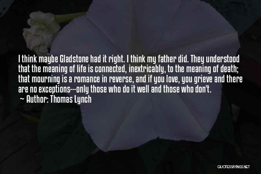 Thomas Lynch Quotes 1522724