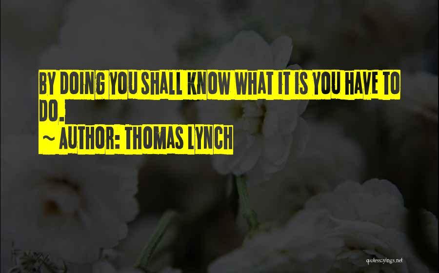 Thomas Lynch Quotes 1617499