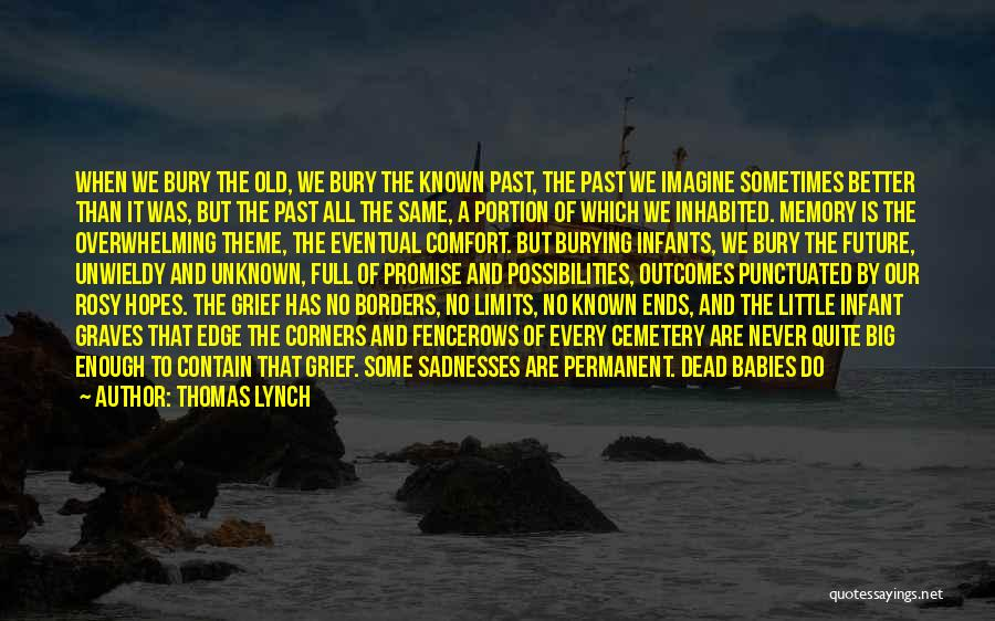 Thomas Lynch Quotes 175179