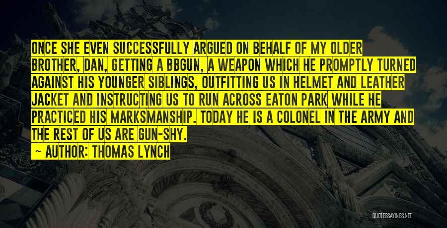 Thomas Lynch Quotes 1932639
