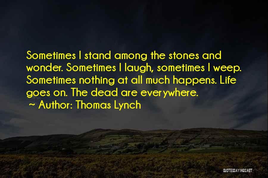 Thomas Lynch Quotes 2052789