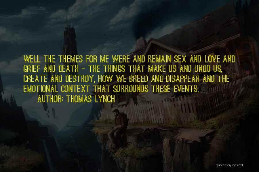 Thomas Lynch Quotes 2128879