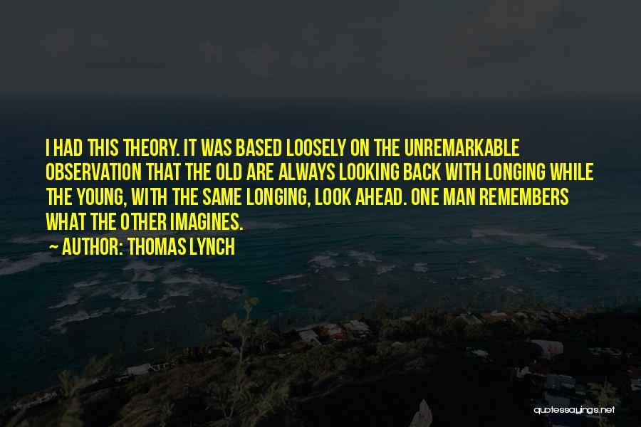 Thomas Lynch Quotes 404315