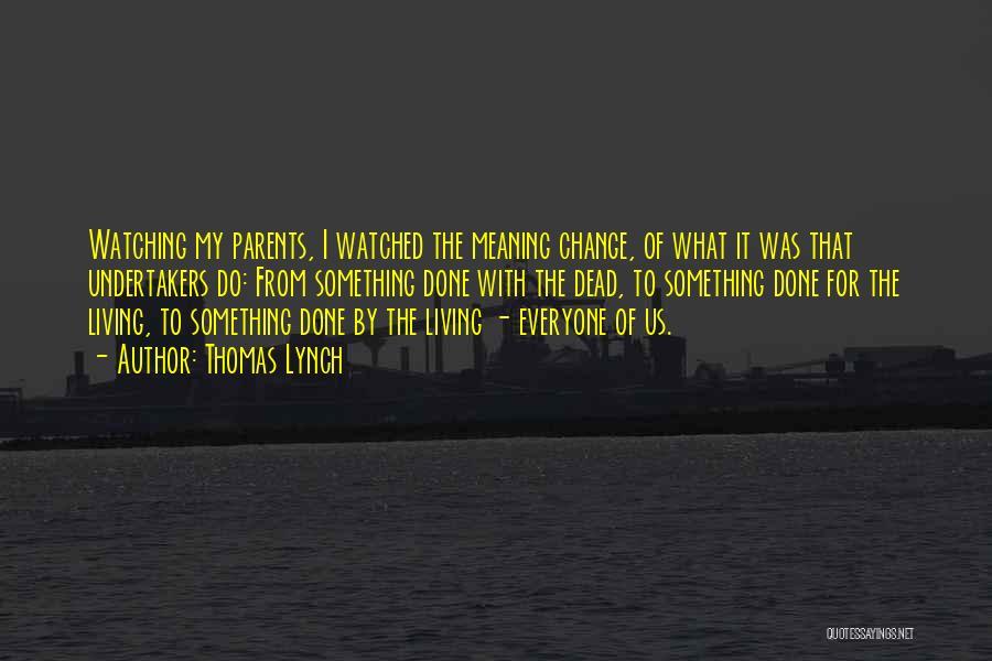 Thomas Lynch Quotes 471899
