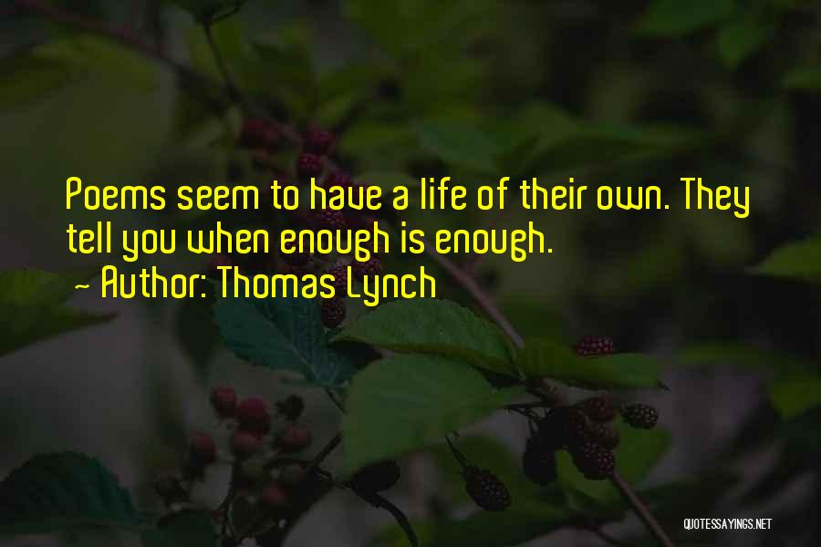 Thomas Lynch Quotes 514883