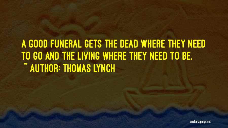 Thomas Lynch Quotes 683437