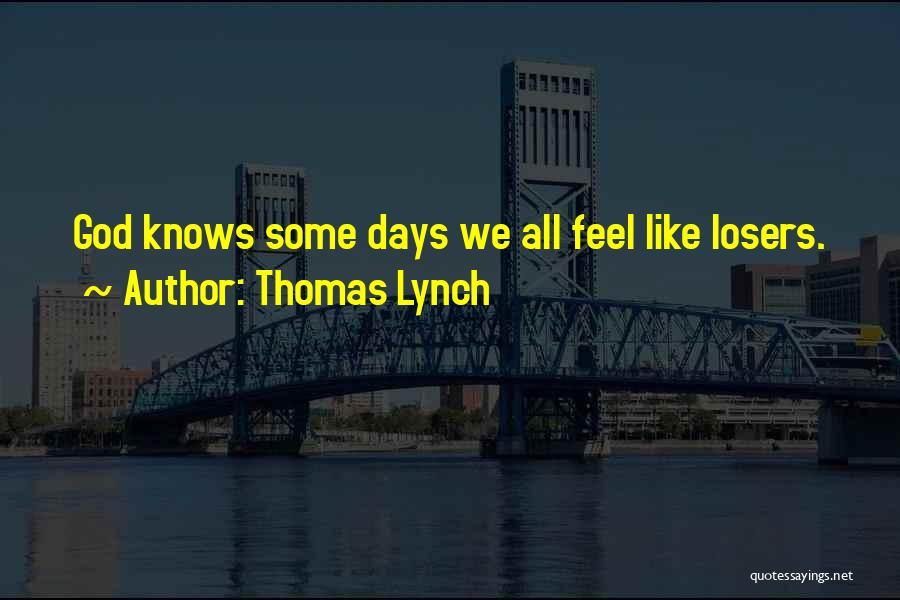 Thomas Lynch Quotes 735149