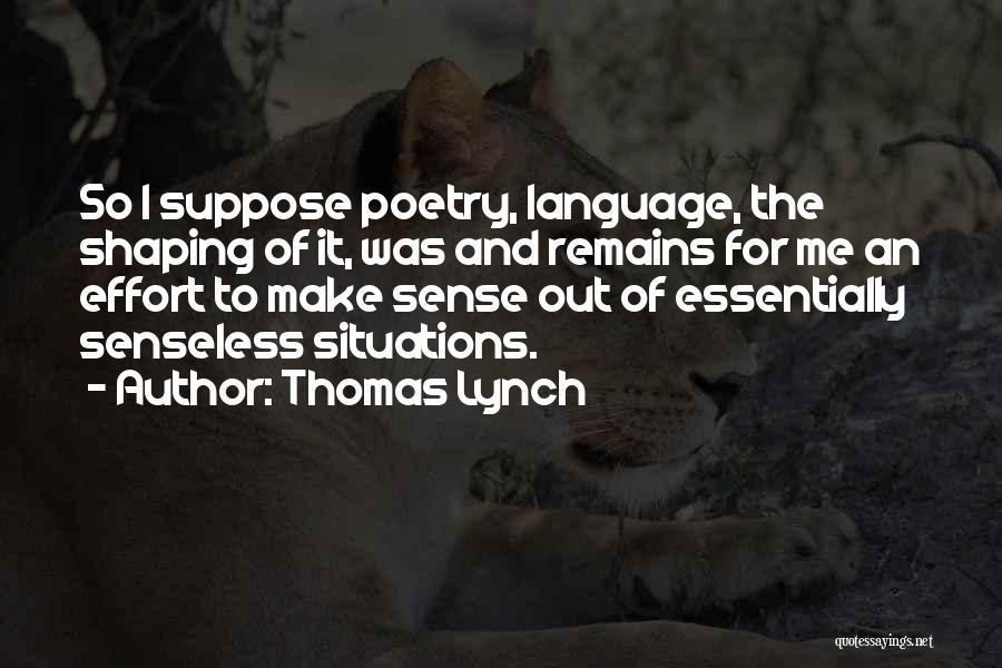 Thomas Lynch Quotes 898540