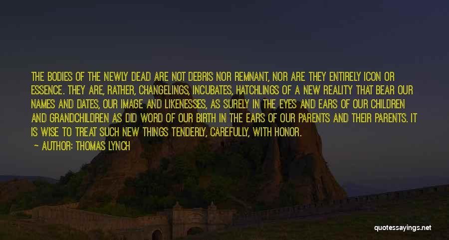 Thomas Lynch Quotes 94669