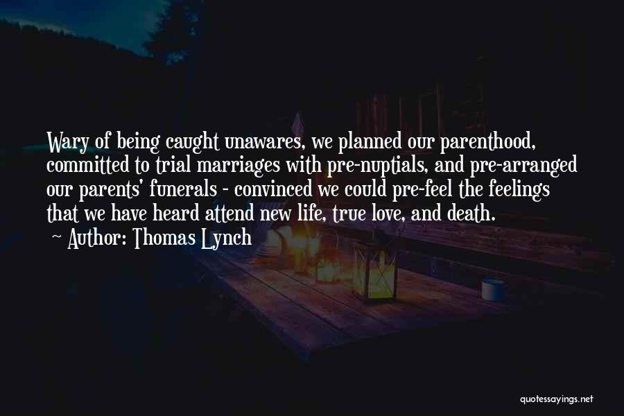 Thomas Lynch Quotes 98068