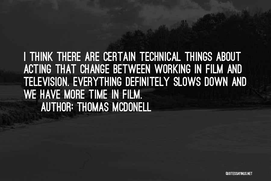 Thomas McDonell Quotes 1477860