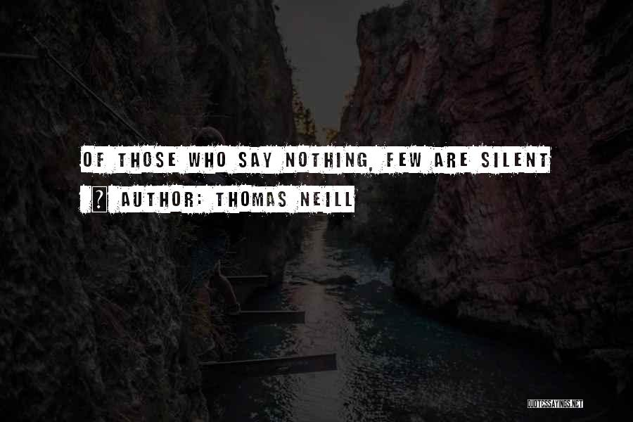 Thomas Neill Quotes 1240645