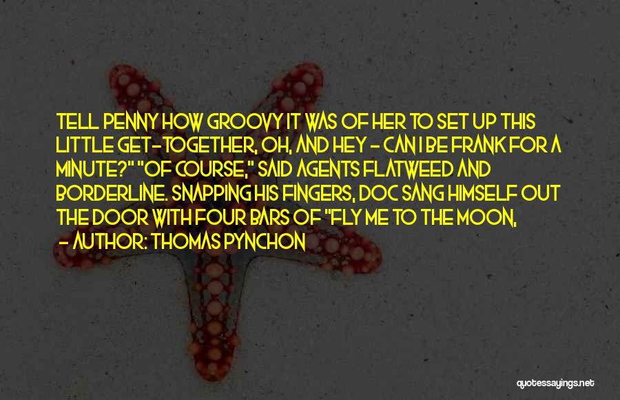 Thomas Pynchon Quotes 1491870